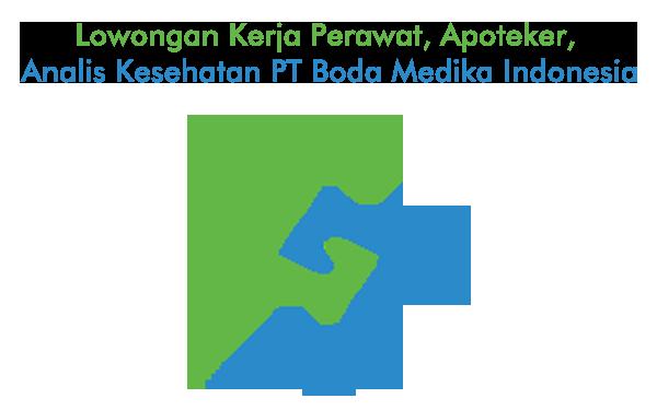 Lowongan Kerja Perawat, Apoteker, Analis Kesehatan PT Boda Medika Indonesia